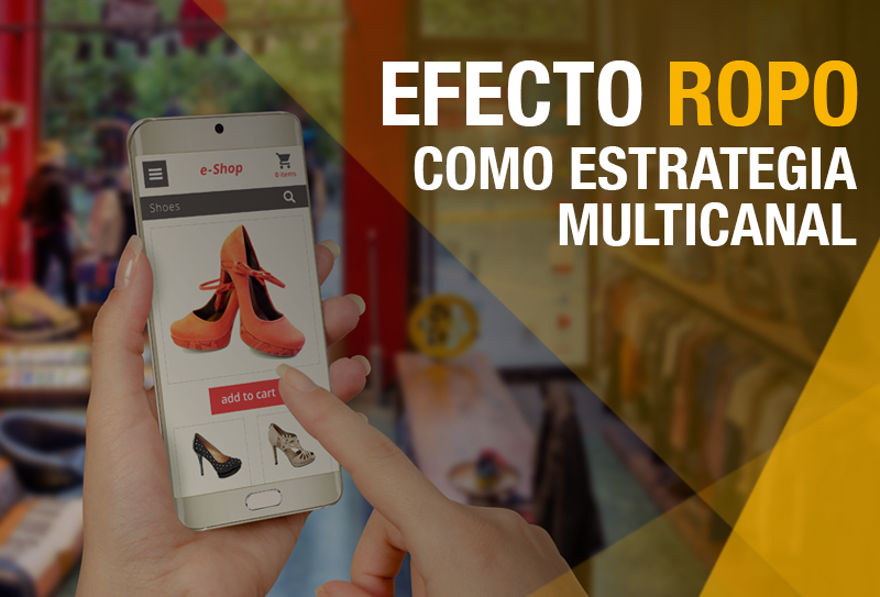 Conoce qué es el efecto ROPO Research on-line and Purchase off-line