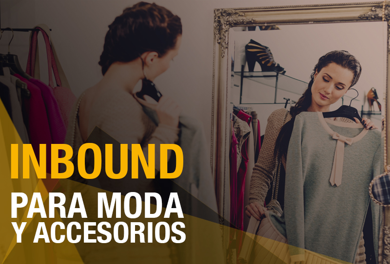 Crea tu estrategia Inbound Marketing para el sector de moda